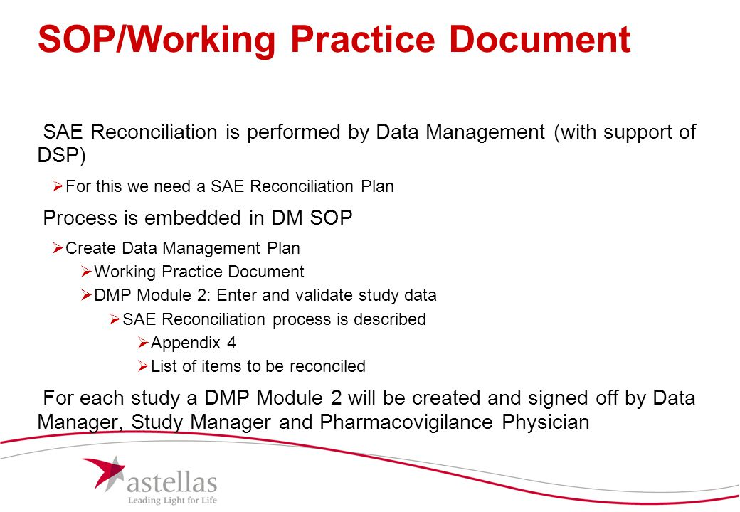 10 SOP/Working Practice Document SAE Reconciliation is performed by Data Management (with support of DSP)  For this we need a SAE Reconciliation Plan