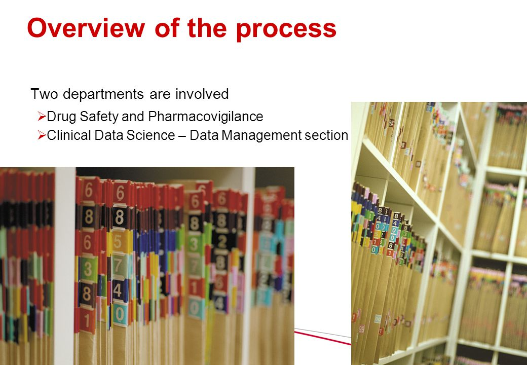 7 Overview of the process Two departments are involved  Drug Safety and Pharmacovigilance  Clinical Data Science – Data Management section