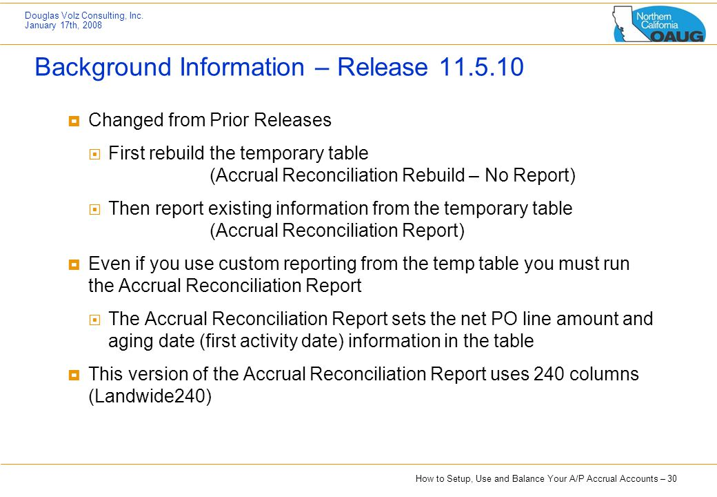 How to Setup, Use and Balance Your A/P Accrual Accounts – 30 Douglas Volz Consulting, Inc. January 17th, 2008 Background Information – Release 11.5.10
