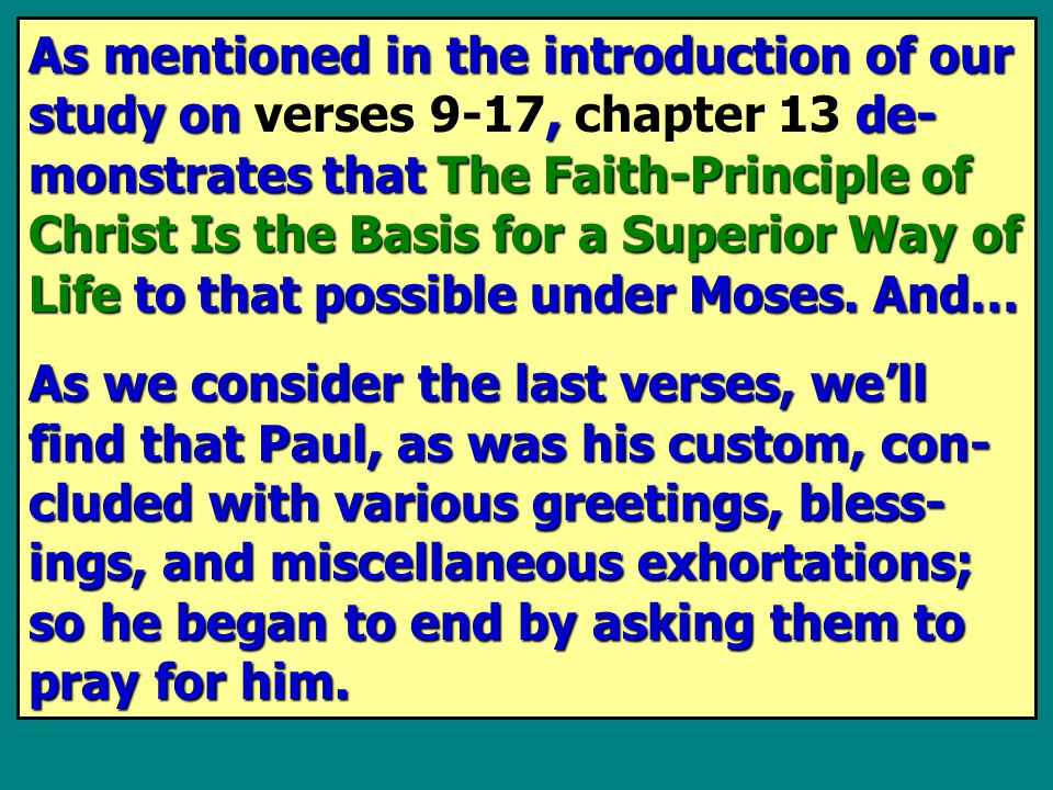 As mentioned in the introduction of our study on, de- monstrates that The Faith-Principle of Christ Is the Basis for a Superior Way of Life to that po
