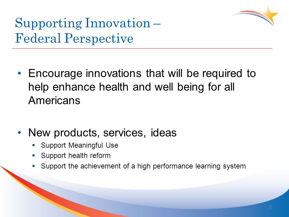 Emergence of an Innovation Imperative Policies that assume innovation Accelerating innovation demand –Clinical demands – e.g.