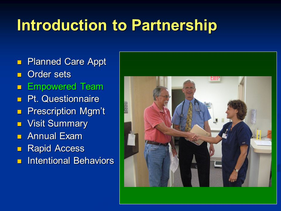 Introduction to Partnership Planned Care Appt Planned Care Appt Order sets Order sets Empowered Team Empowered Team Pt.