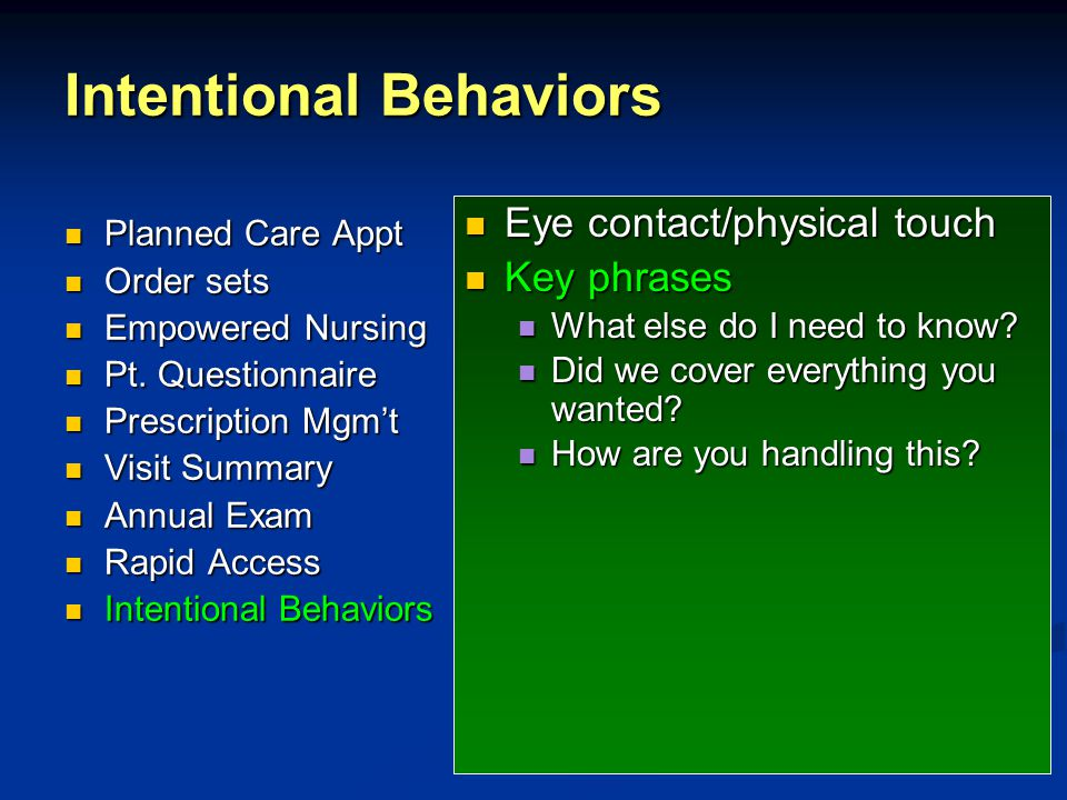 Intentional Behaviors Eye contact/physical touch Key phrases What else do I need to know.