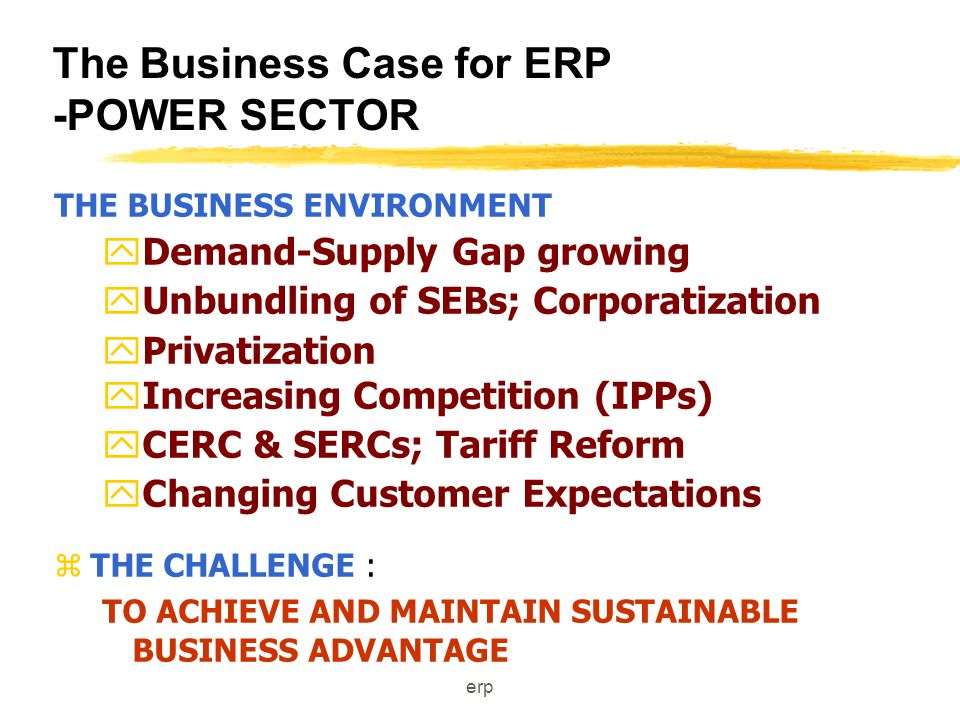 erp ERP sources of benefits zBUSINESS PARAMETERS: yINVENTORY LEVELS AND TURNOVERS yDEBTOR DAYS yCUSTOMER SERVICE OR RESPONSE LEVELS yRESOURCE USAGE yFINANCIAL RISK AND EXPOSURE zSYSTEM PARAMETERS: yIMPROVED SECURITY; RESPONSE; CAPACITY, ETC