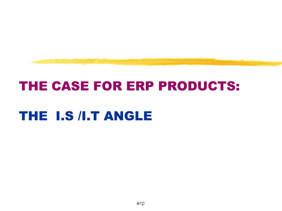 erp ENTERPRISE SYSTEMS WHY ARE THEY IMPORTANT.