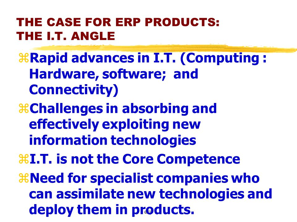 erp THE CASE FOR ERP PRODUCTS: THE I.S /I.T ANGLE