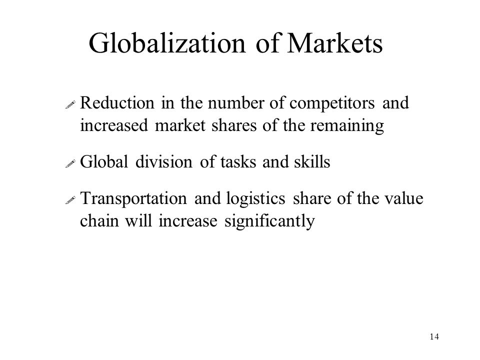 14 Globalization of Markets .