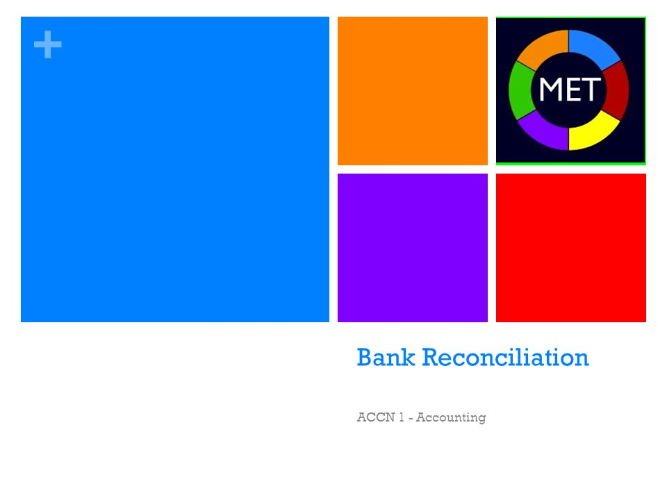 + Bank Reconciliation ACCN 1 - Accounting