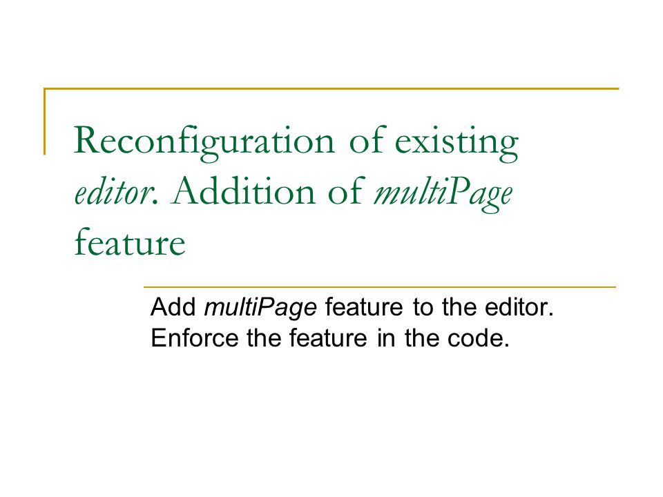 Reconfiguration of existing editor.