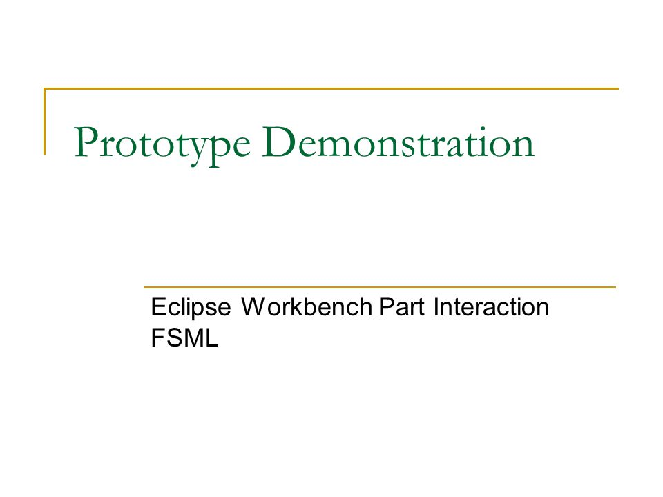 Prototype Demonstration Eclipse Workbench Part Interaction FSML