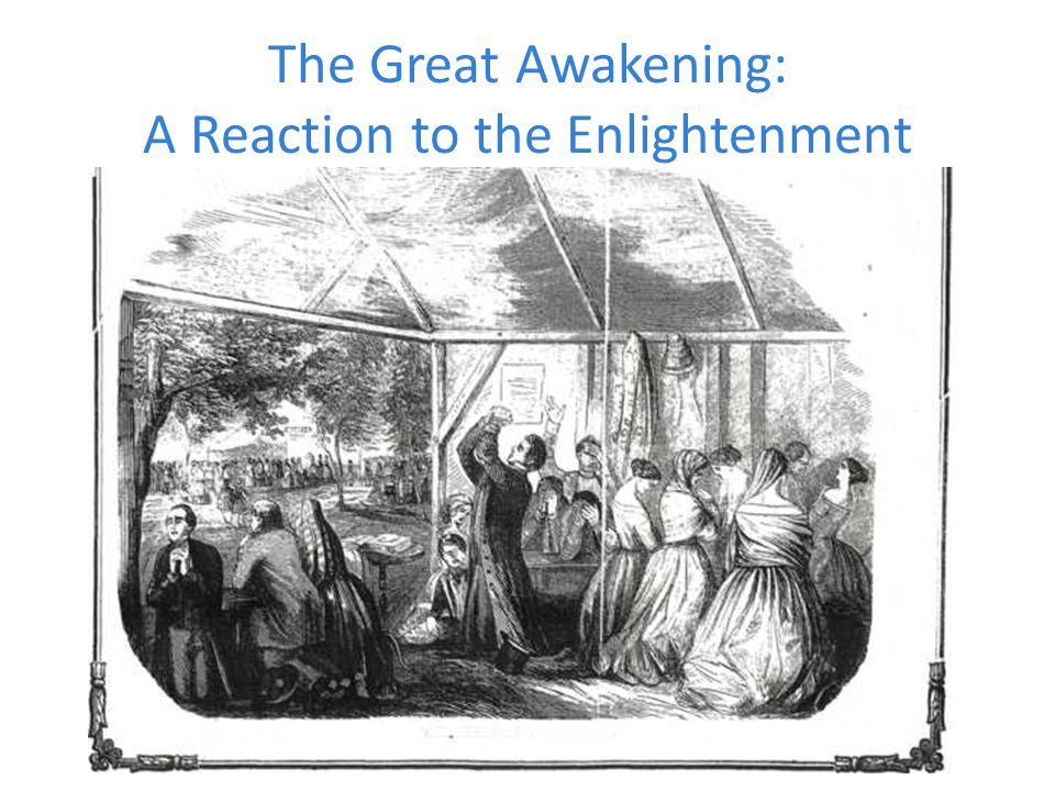 The Great Awakening: A Reaction to the Enlightenment