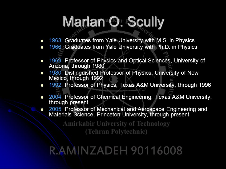 Marlan O. Scully 1963: Graduates from Yale University with M.S.
