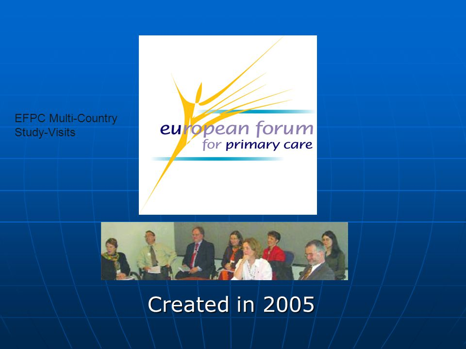 Created in 2005 EFPC Multi-Country Study-Visits