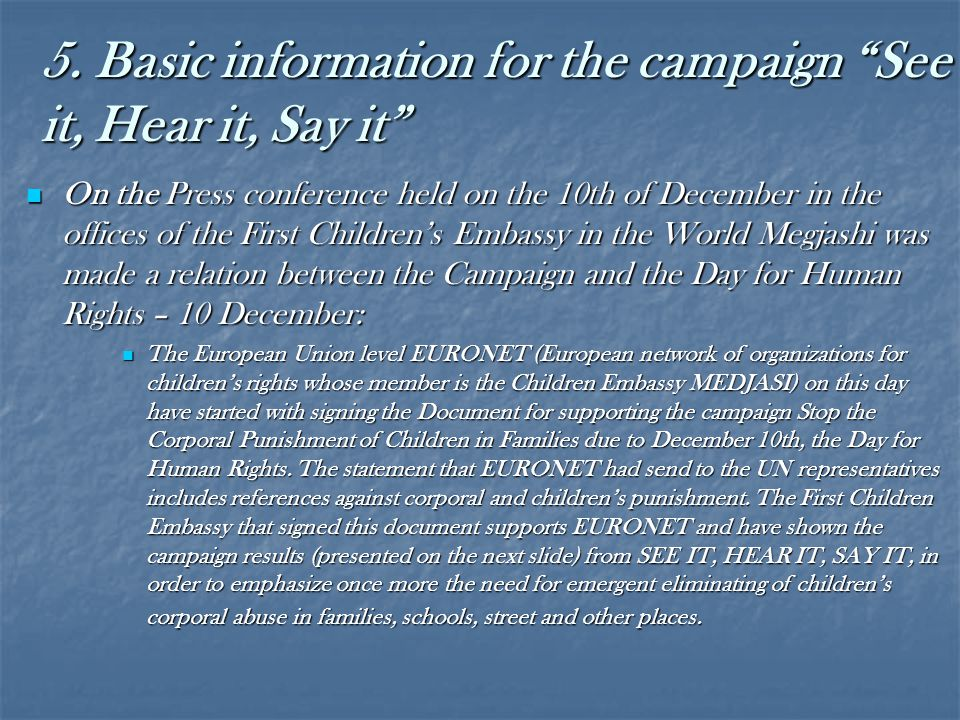 """5. Basic information for the campaign """"See it, Hear it, Say it"""" On the Press conference held on the 10th of December in the offices of the First Child"""