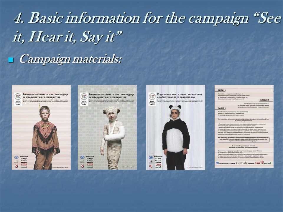"""4. Basic information for the campaign """"See it, Hear it, Say it"""" Campaign materials: Campaign materials:"""