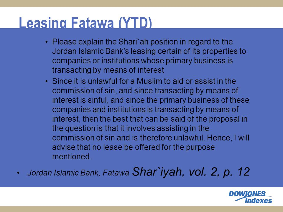 Leasing Fatawa (YTD) Please explain the Shari`ah position in regard to the Jordan Islamic Bank s leasing certain of its properties to companies or institutions whose primary business is transacting by means of interest Since it is unlawful for a Muslim to aid or assist in the commission of sin, and since transacting by means of interest is sinful, and since the primary business of these companies and institutions is transacting by means of interest, then the best that can be said of the proposal in the question is that it involves assisting in the commission of sin and is therefore unlawful.