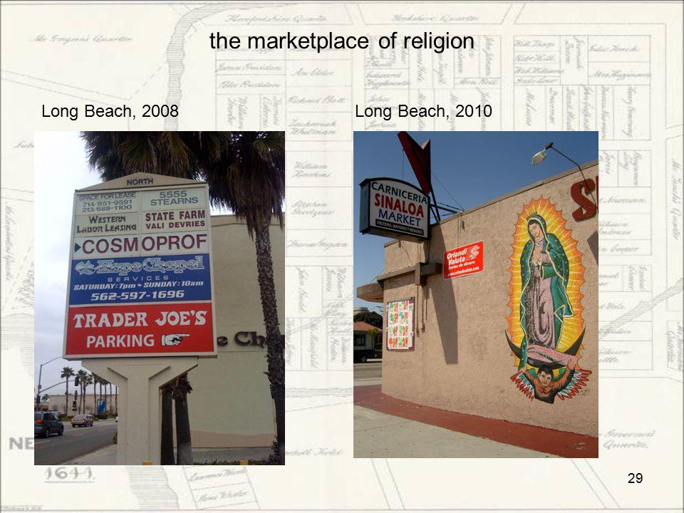 the marketplace of religion Long Beach, 2008Long Beach, 2010 29