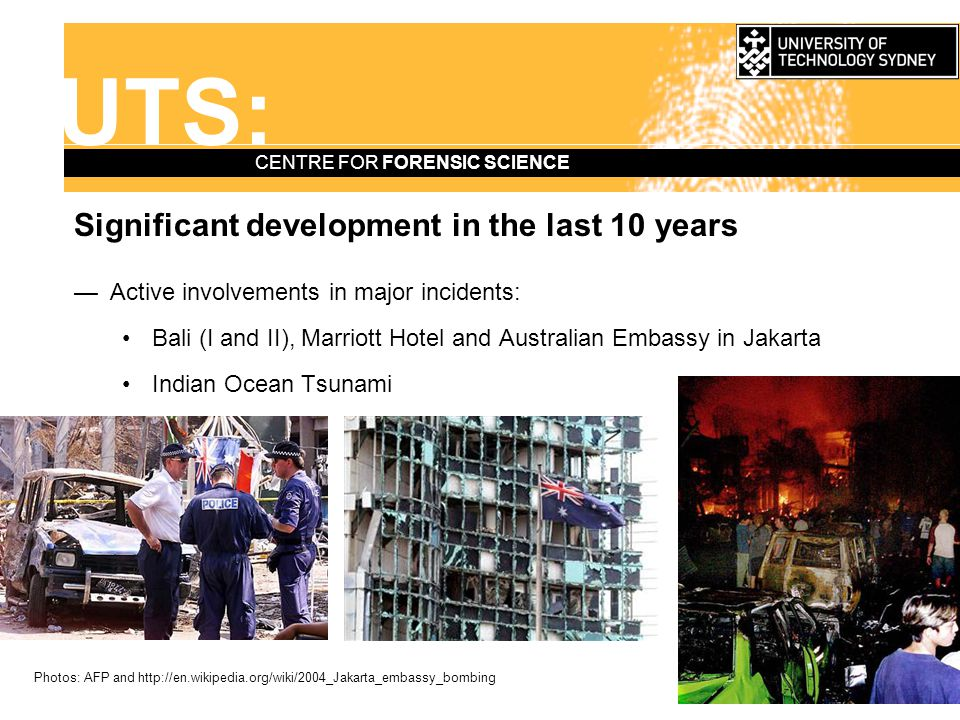 UTS: CENTRE FOR FORENSIC SCIENCE Significant development in the last 10 years