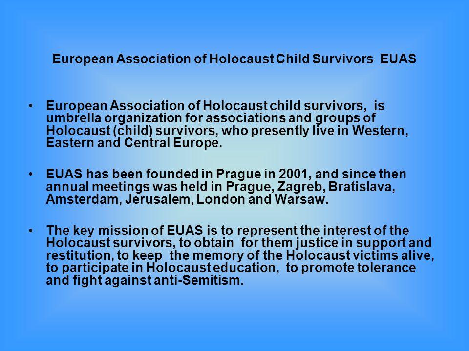 European Association of Holocaust Child Survivors EUAS European Association of Holocaust child survivors, is umbrella organization for associations an