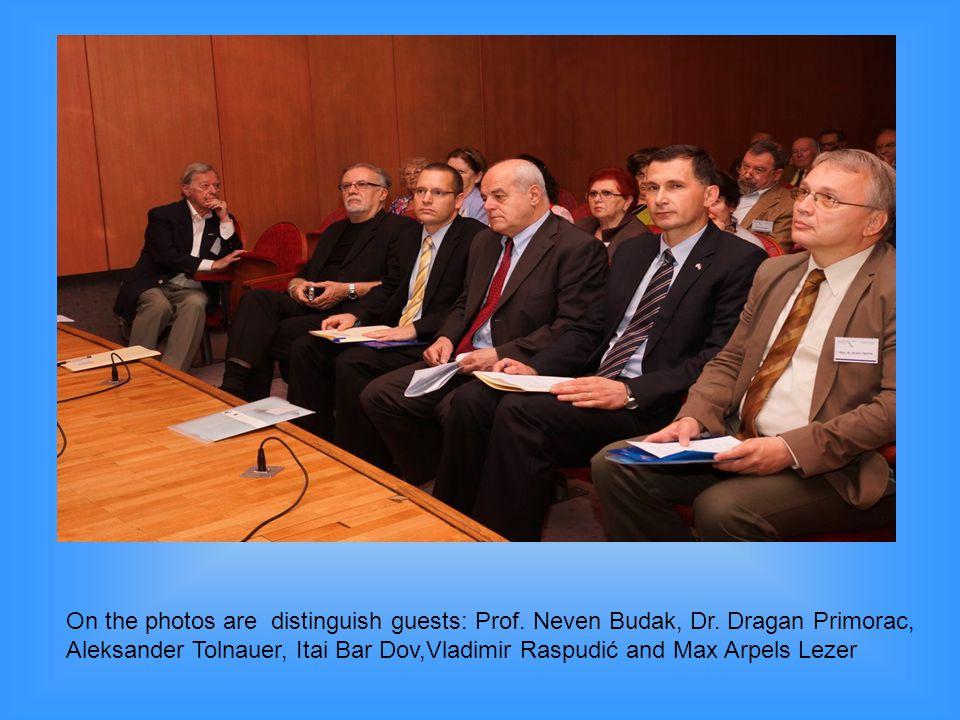 On the photos are distinguish guests: Prof. Neven Budak, Dr. Dragan Primorac, Aleksander Tolnauer, Itai Bar Dov,Vladimir Raspudić and Max Arpels Lezer
