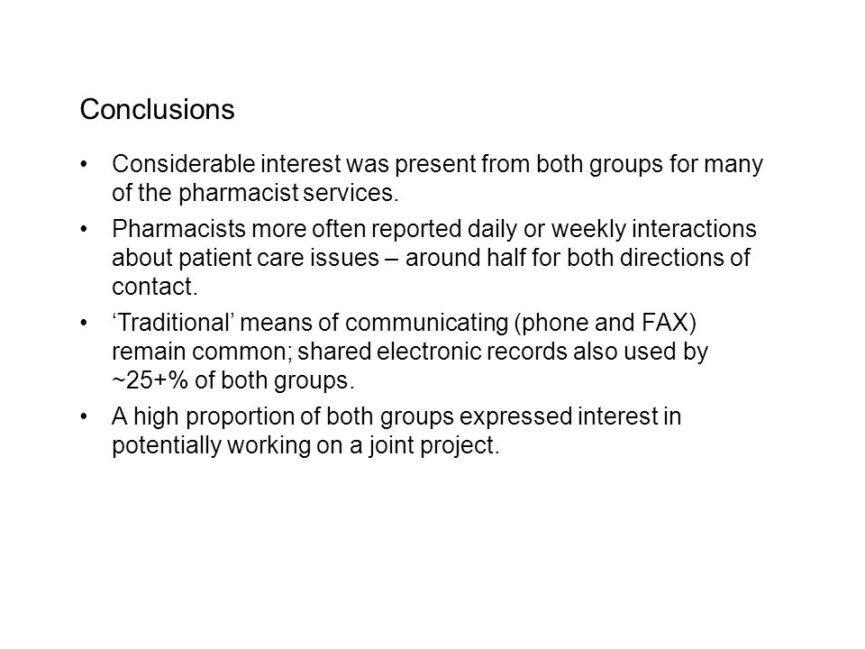 Conclusions Considerable interest was present from both groups for many of the pharmacist services. Pharmacists more often reported daily or weekly in