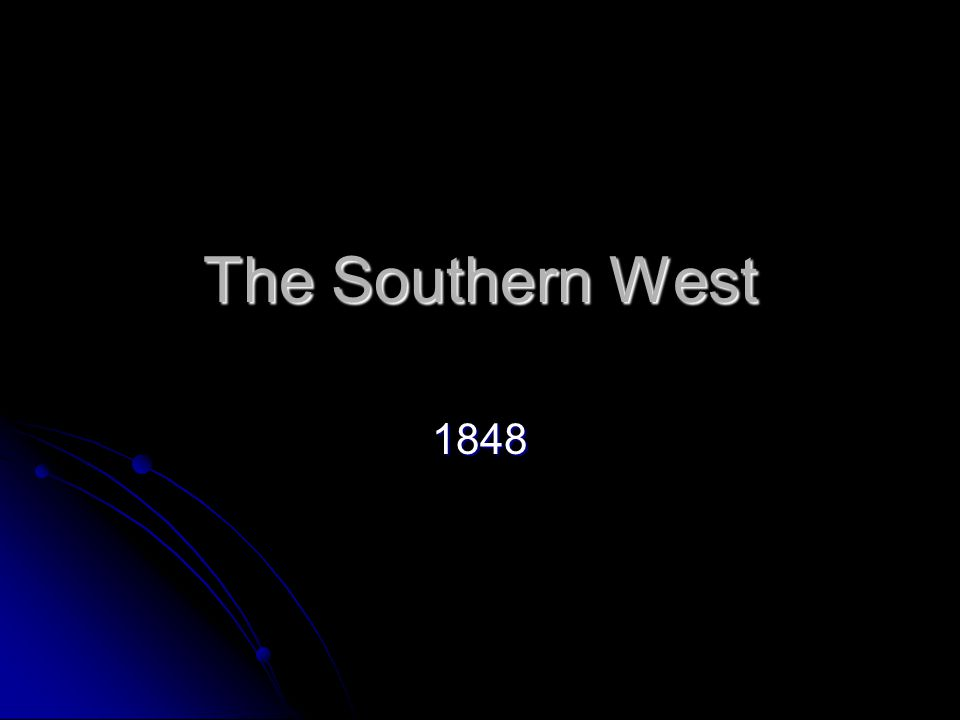 The Southern West 1848