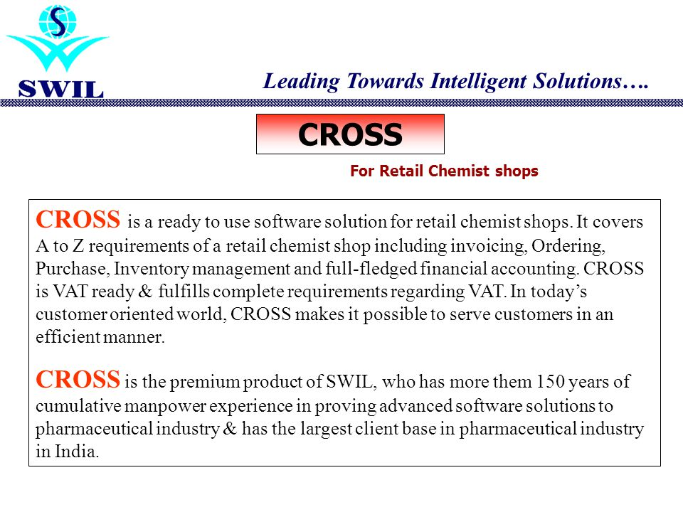 CROSS is a ready to use software solution for retail chemist shops.
