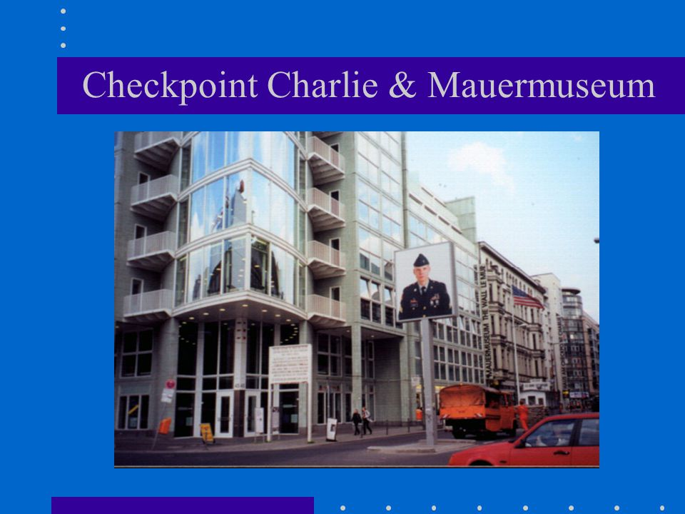 Checkpoint Charlie & Mauermuseum