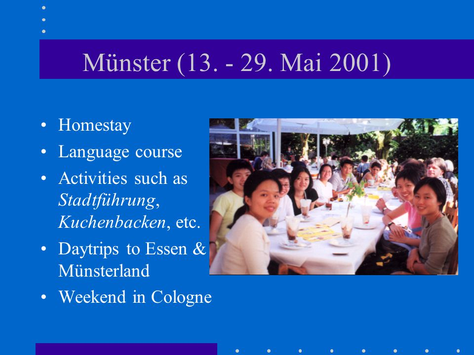 Homestay First impressions Background of guest families Allocation of students with families Cultural exchange Up-close observation of life in Germany Practice of conversational German