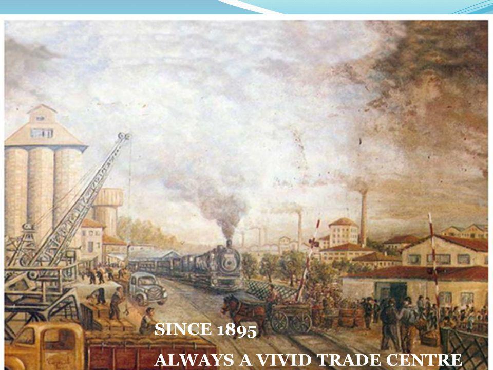 SINCE 1895 ALWAYS A VIVID TRADE CENTRE