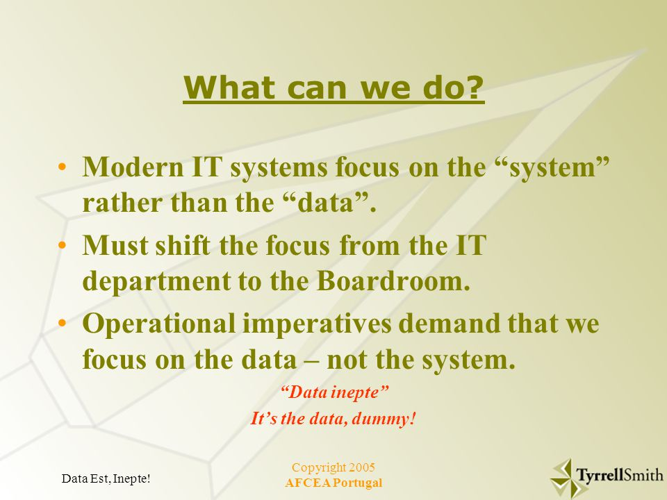 Data Est, Inepte. Copyright 2005 AFCEA Portugal What can we do.