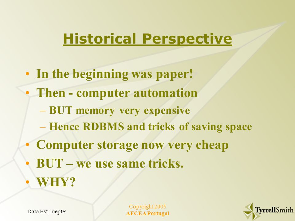 Data Est, Inepte. Copyright 2005 AFCEA Portugal Historical Perspective In the beginning was paper.