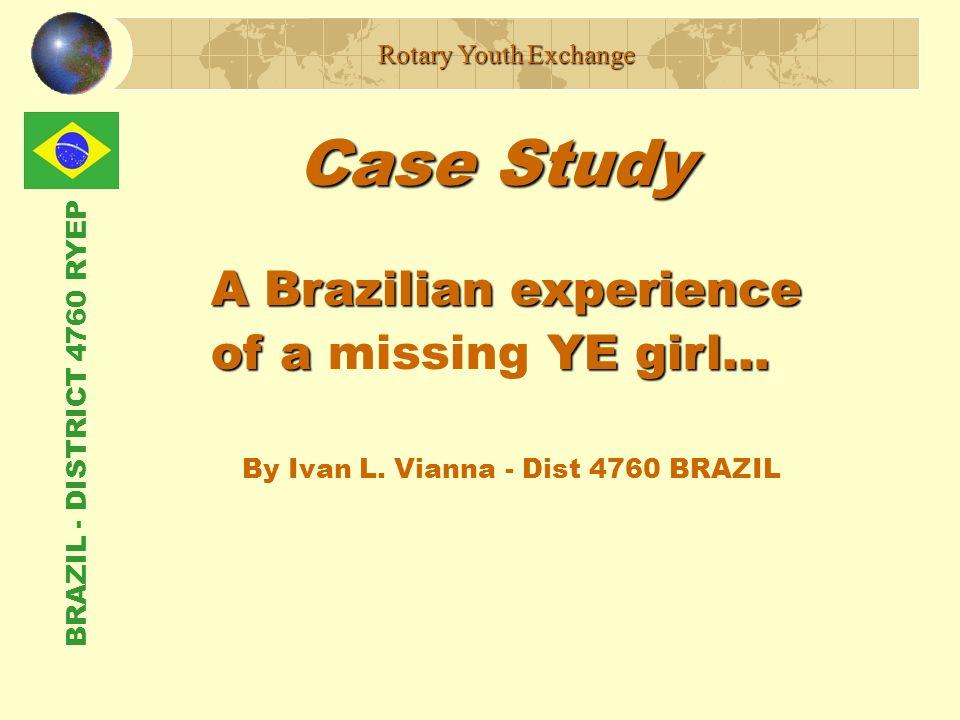 BRAZIL - DISTRICT 4760 RYEP Case Study By Ivan L.
