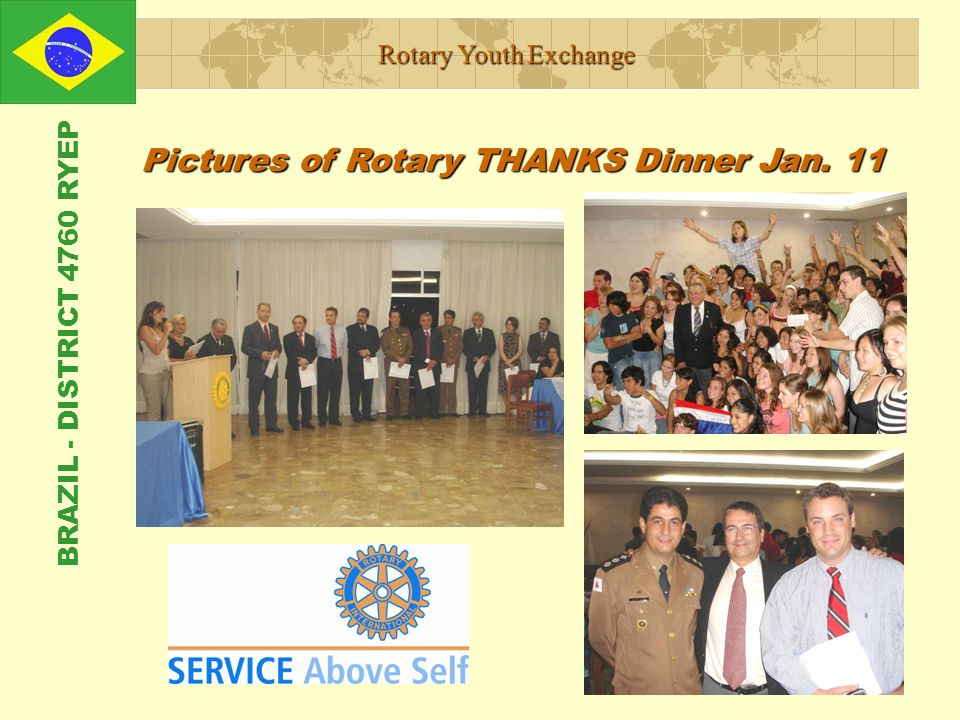 Rotary Youth Exchange Pictures of Rotary THANKS Dinner Jan. 11 BRAZIL - DISTRICT 4760 RYEP