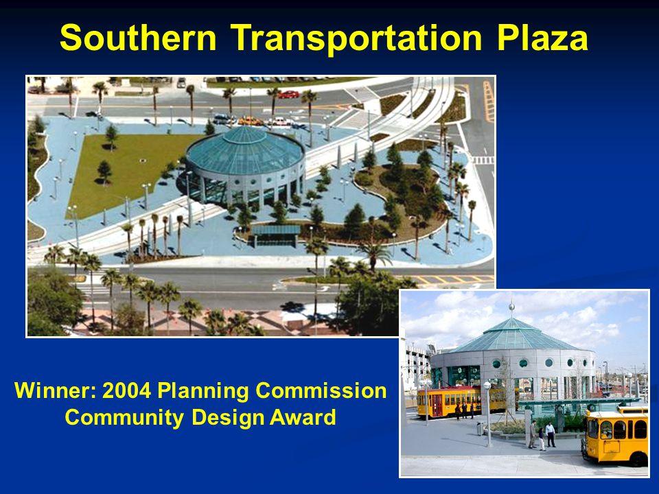 Southern Transportation Plaza Winner: 2004 Planning Commission Community Design Award