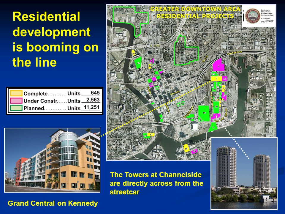 Residential development is booming on the line Grand Central on Kennedy The Towers at Channelside are directly across from the streetcar