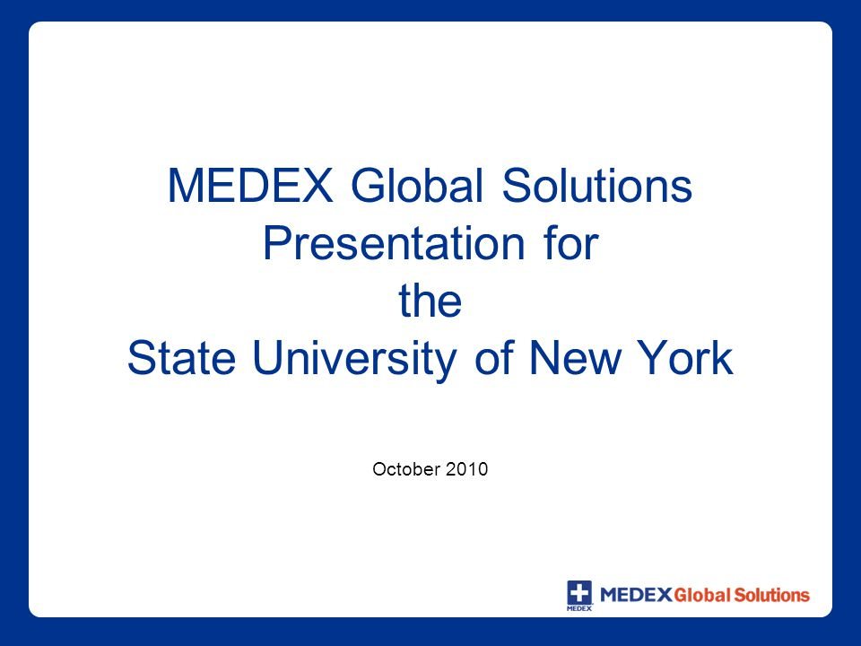 MEDEX Global Solutions Presentation for the State University of New York October 2010