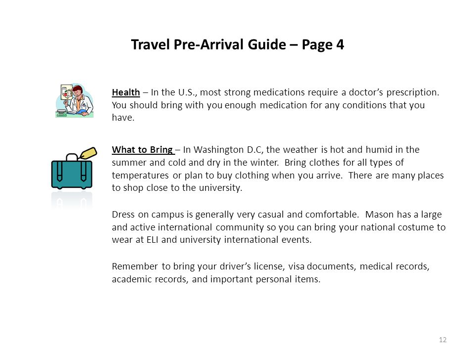 Travel Pre-Arrival Guide – Page 4 Health – In the U.S., most strong medications require a doctor's prescription.