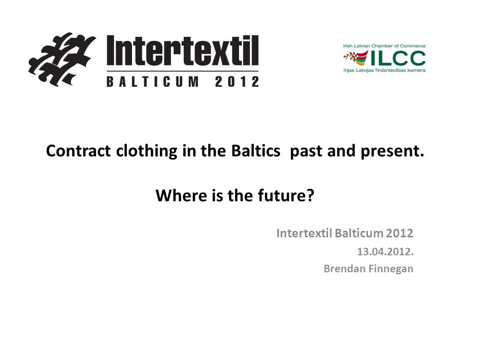Contract clothing in the Baltics past and present.