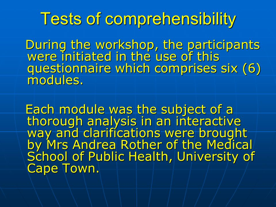 Tests of comprehensibility During the workshop, the participants were initiated in the use of this questionnaire which comprises six (6) modules.