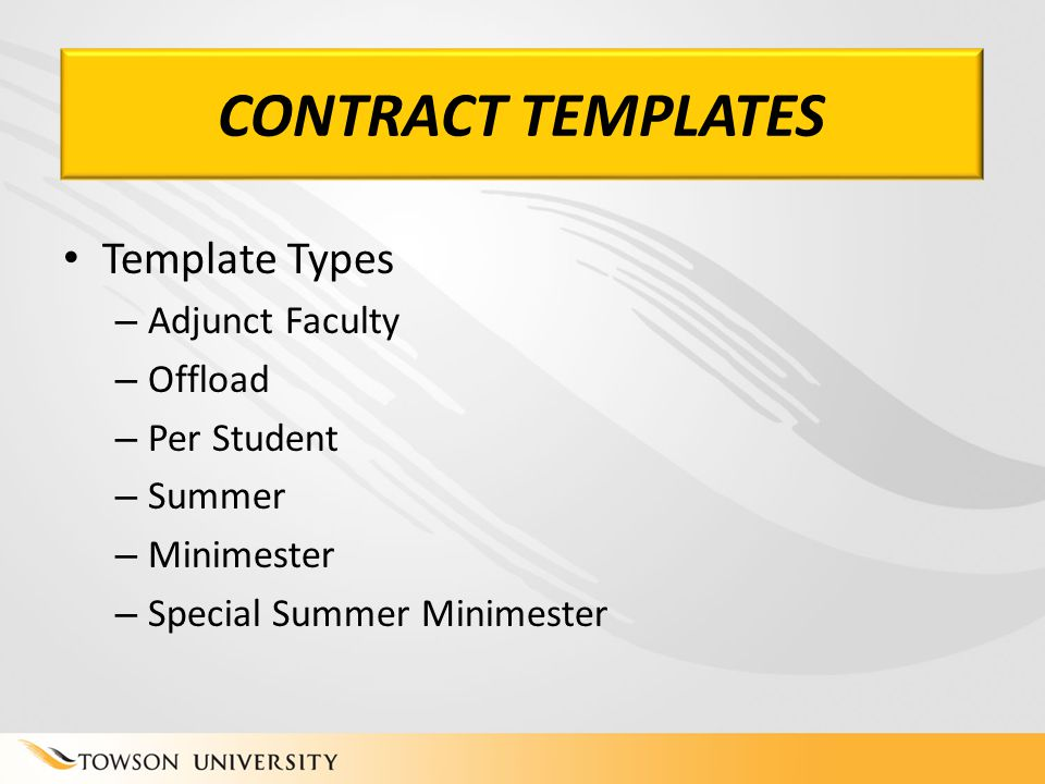 CONTRACT TEMPLATES Template Types – Adjunct Faculty – Offload – Per Student – Summer – Minimester – Special Summer Minimester CONTRACT TEMPLATES