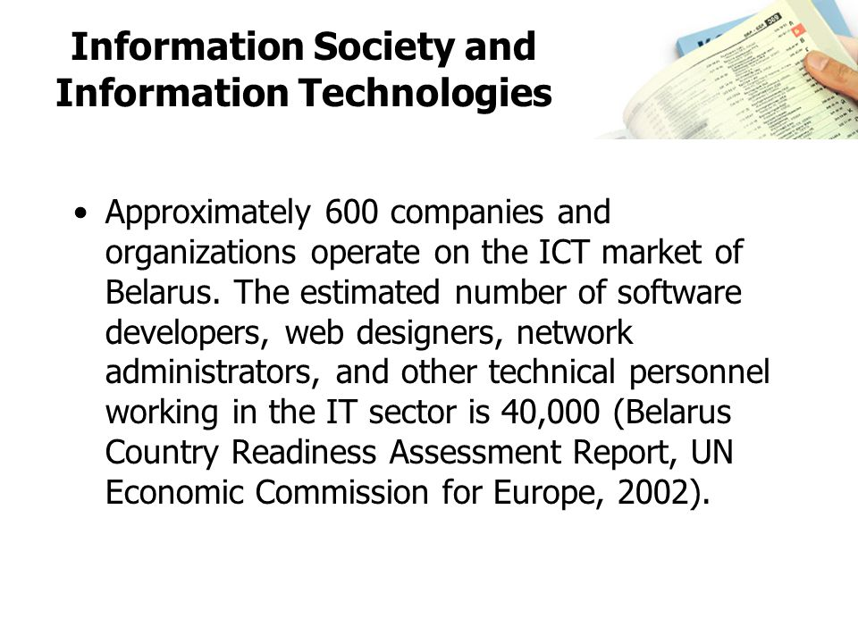 Information Society and Information Technologies Belarusian IT companies are committed to providing high quality services and solutions and seek to comply with the latest international standards.