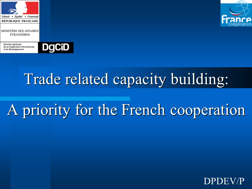 Trade related capacity building: A priority for the French cooperation DPDEV/P