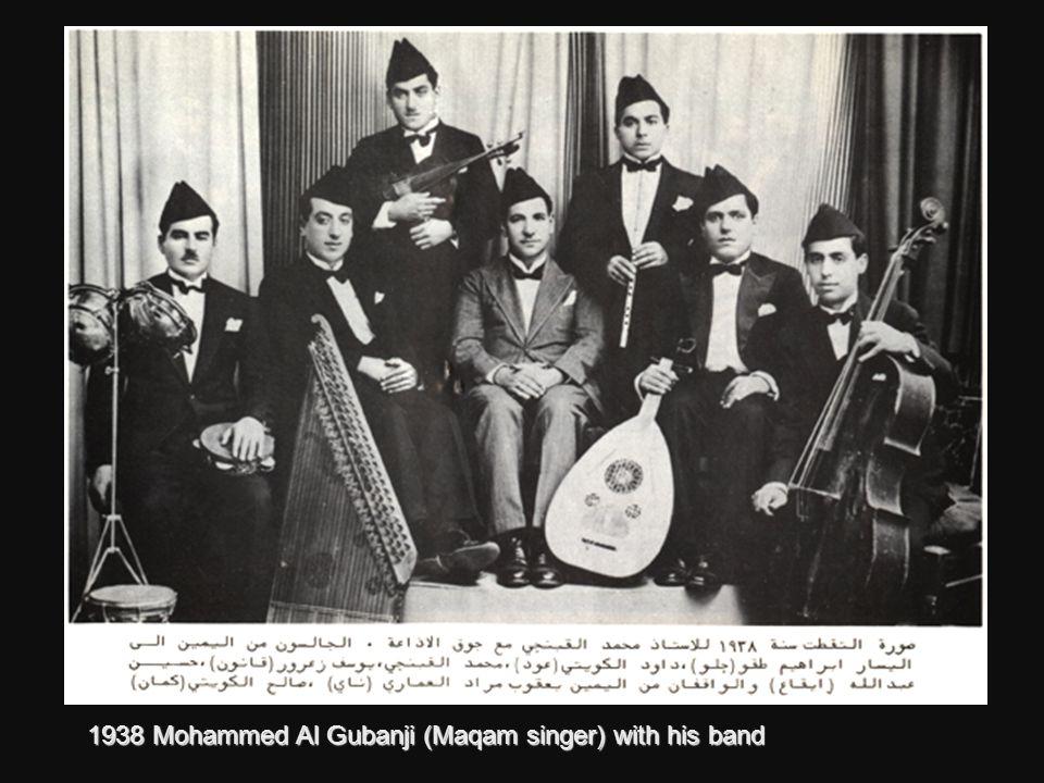 1938 Mohammed Al Gubanji (Maqam singer) with his band