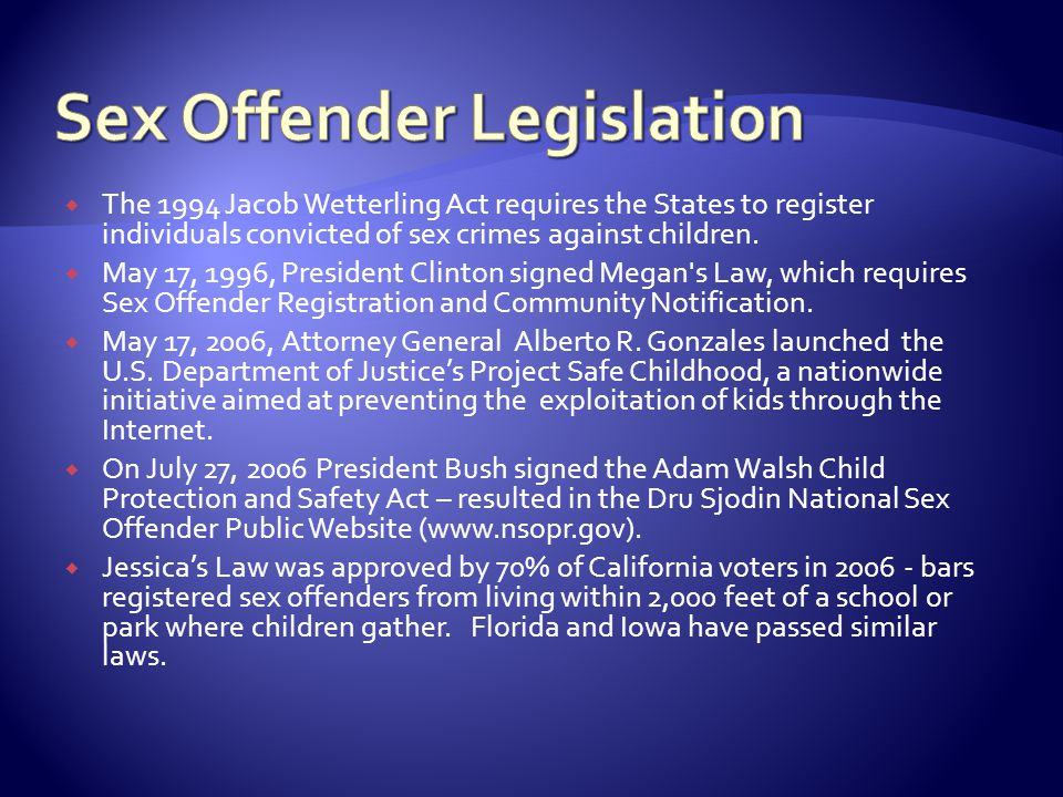  The 1994 Jacob Wetterling Act requires the States to register individuals convicted of sex crimes against children.