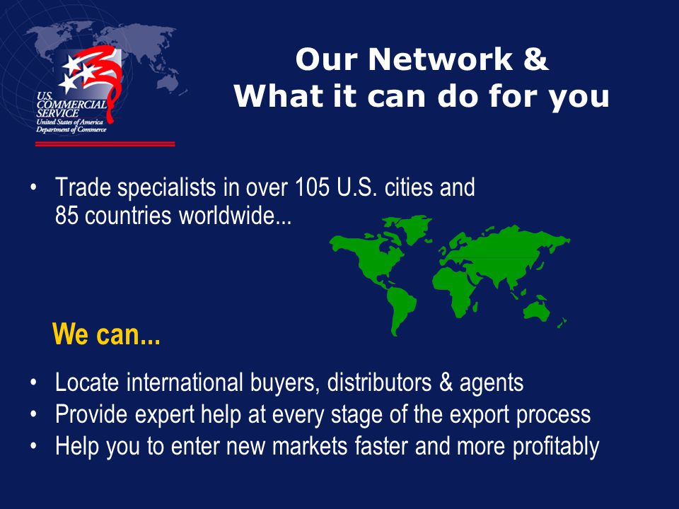 Trade specialists in over 105 U.S. cities and 85 countries worldwide...