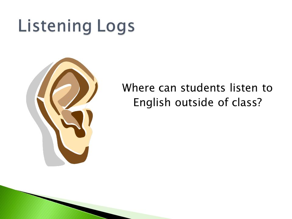 Where can students listen to English outside of class