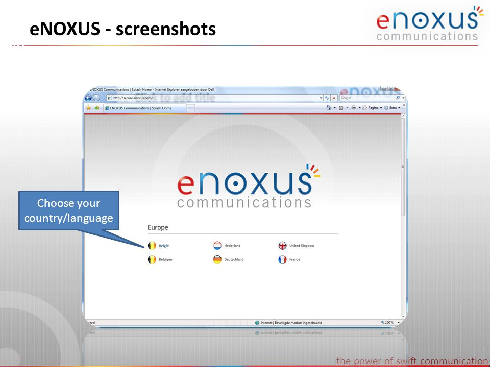 the power of swift communication eNOXUS - screenshots Choose your country/language