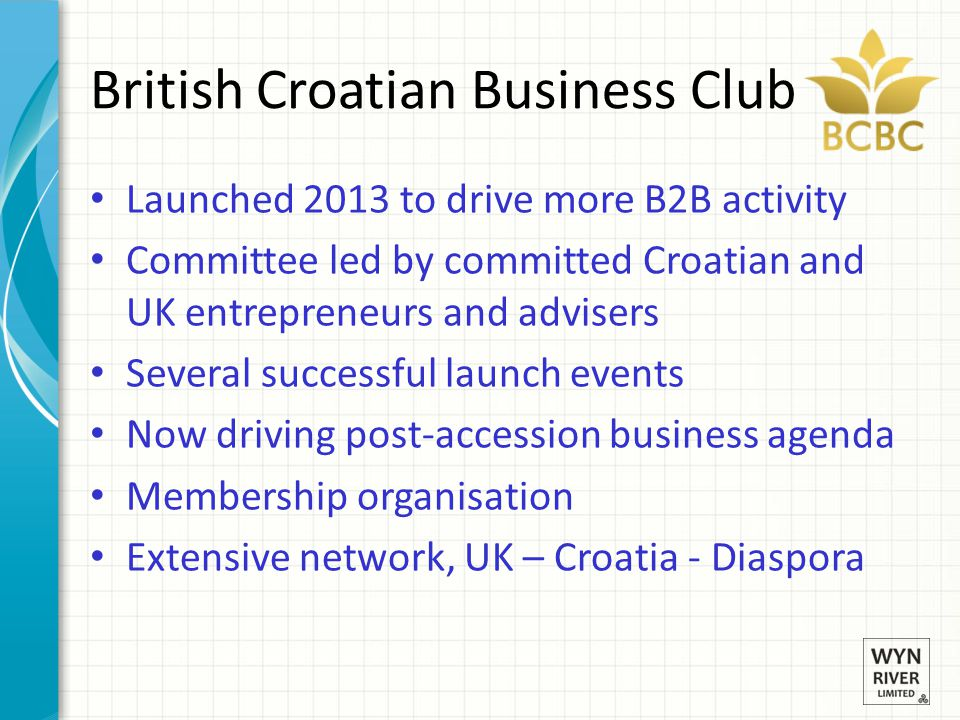 Launched 2013 to drive more B2B activity Committee led by committed Croatian and UK entrepreneurs and advisers Several successful launch events Now dr