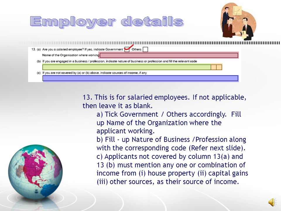 13. This is for salaried employees. If not applicable, then leave it as blank.